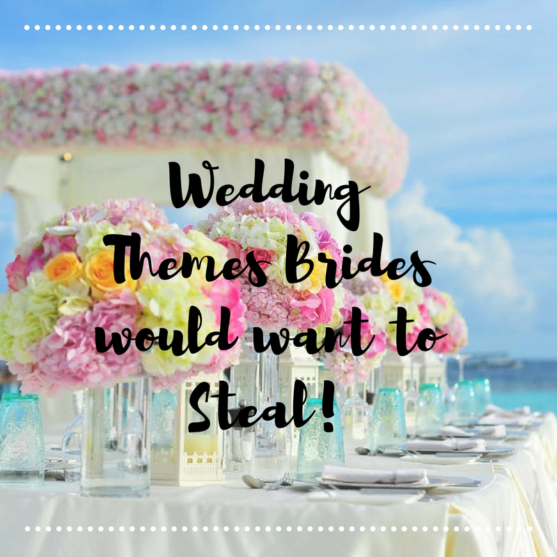 5 Wedding Themes Youll Want To Steal For Your Big Day Mirage Banquet